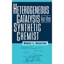 Heterogeneous Catalysis for the Synthetic Chemist