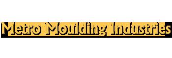 Metro Moulding Industries Peeragarhi