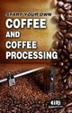 Start Your Coffee Processing Technology Book