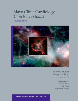Mayo Clinic Cardiology : Concise Textbook 4 Edition - All