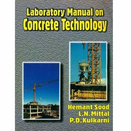 laboratory manual on concrete technology cbs publishers rh indiamart com concrete technology lab manual anna university concrete technology lab manual