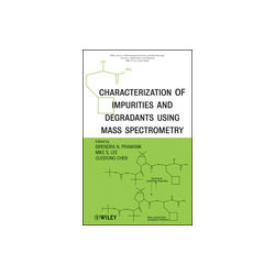 Characterization of Impurities and Degradants Using MS