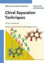 Chiral Separation Techniques: A Practical Approach, 3rd,Ed.