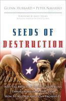 Seeds Of Destruction: Why The Path To Economic Ruin Runs