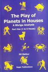 The Play of Planets In Houses (Two Vols.)