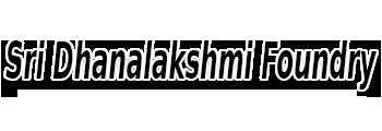 Sri Dhanalakshmi Foundry