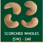 Scorched Wholes (SW) - 240 Cashew Nuts