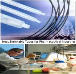 Heat Shrinkable Tubes for Pharmaceutical Industries