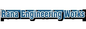 Rana Engineering Works