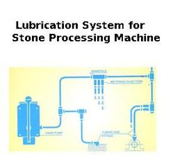 Lubrication System for Stone Processing Machine
