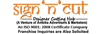 Sign 'N' Cut  (A Venture Of Ambika Advertisers & Marketers)