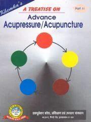 A Treatise on Advance Acupressure/Acupuncture (Part II)