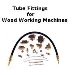 Tube Fittings for Wood Working Machines