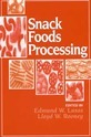 Snack Foods Processing by Edmund W. Lusas, Lloyd W. Rooney