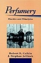 Perfumery : Practice and Principles By Calkin Jellinek