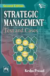Strategic Management: Text And Cases, 2nd Ed. By Prasad
