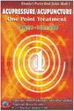 Acupressure/acupuncture One Point Treatment (book I)