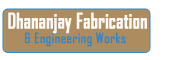 Dhananjay Fabrication & Engineering Works