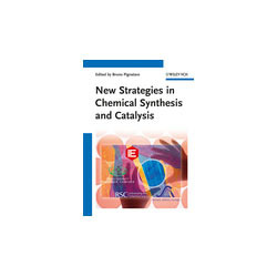 New Strategies in Chemical Synthesis and Catalysis Book