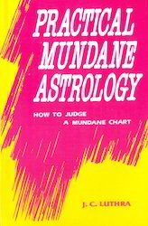 Practical Mundane Astrology (How to Judge a Mundane Chart)