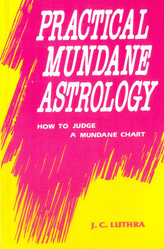 Practical Mundane Astrology (How to Judge a Mundane Chart)