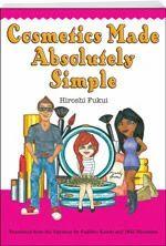 Cosmetics Made Absolutely Simple Hiroshi Fukui, PhD, Fujihi