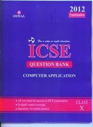 Oswal ICSE Question Bank Computer Applications Class X