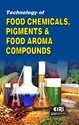 Food Chemicals, Food Aroma, Food Pigments Technology Book
