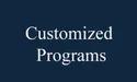 Customized Programs